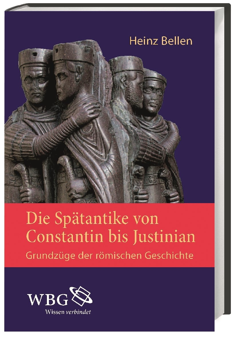 Abbildung von Bellen | Die Spätantike von Constantin bis Justinian | 2. aktualisierte Auflage | 2013