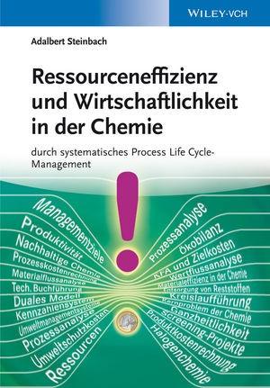 Abbildung von Steinbach | Ressourceneffizienz und Wirtschaftlichkeit in der Chemie | 2013