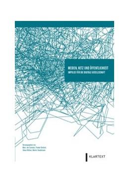Abbildung von Eumann / Gerlach / Rößner / Stadelmaier   Medien, Netz und Öffentlichkeit   2013   Impulse für die digitale Gesel...