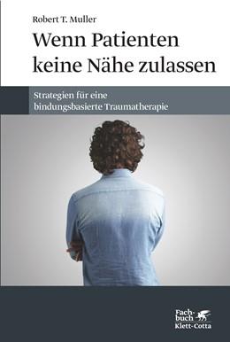 Abbildung von Muller | Wenn Patienten keine Nähe zulassen | 2013 | Strategien für eine bindungsba...