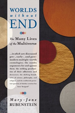 Abbildung von Rubenstein | Worlds Without End | 2014 | The Many Lives of the Multiver...