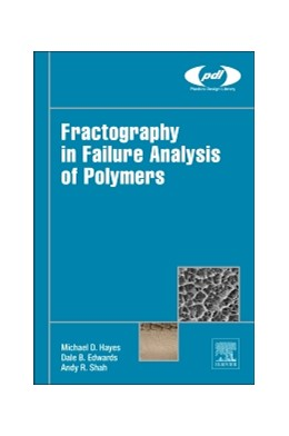 Abbildung von Hayes / Edwards / Shah | Fractography in Failure Analysis of Polymers | 2015