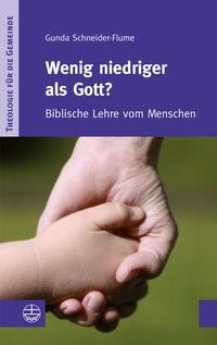 Abbildung von Schneider-Flume | Wenig niedriger als Gott? | 2013