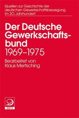 Abbildung von Mertsching | Der deutsche Gewerkschaftsbund 1969–1975 | 2013 | 16
