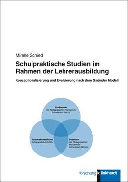 Abbildung von Schied | Schulpraktische Studien im Rahmen der Lehrerausbildung | 2013 | Konzeptionalisierung und Evalu...