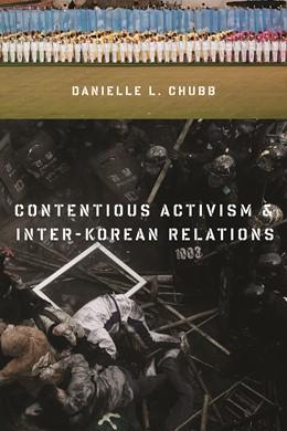 Abbildung von Chubb   Contentious Activism and Inter-Korean Relations   2014
