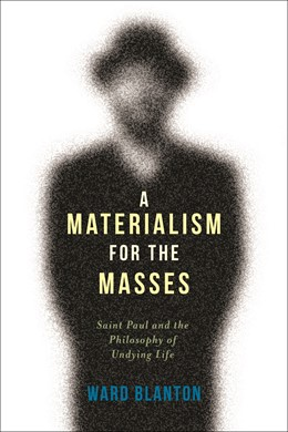 Abbildung von Blanton | A Materialism for the Masses | 2014 | Saint Paul and the Philosophy ...