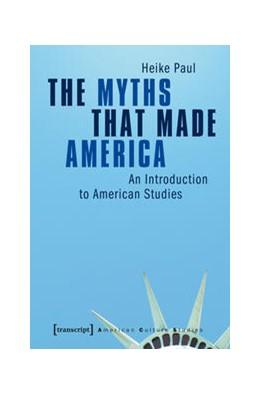 Abbildung von Paul | The Myths That Made America | 1. Auflage | 2014 | 1 | beck-shop.de