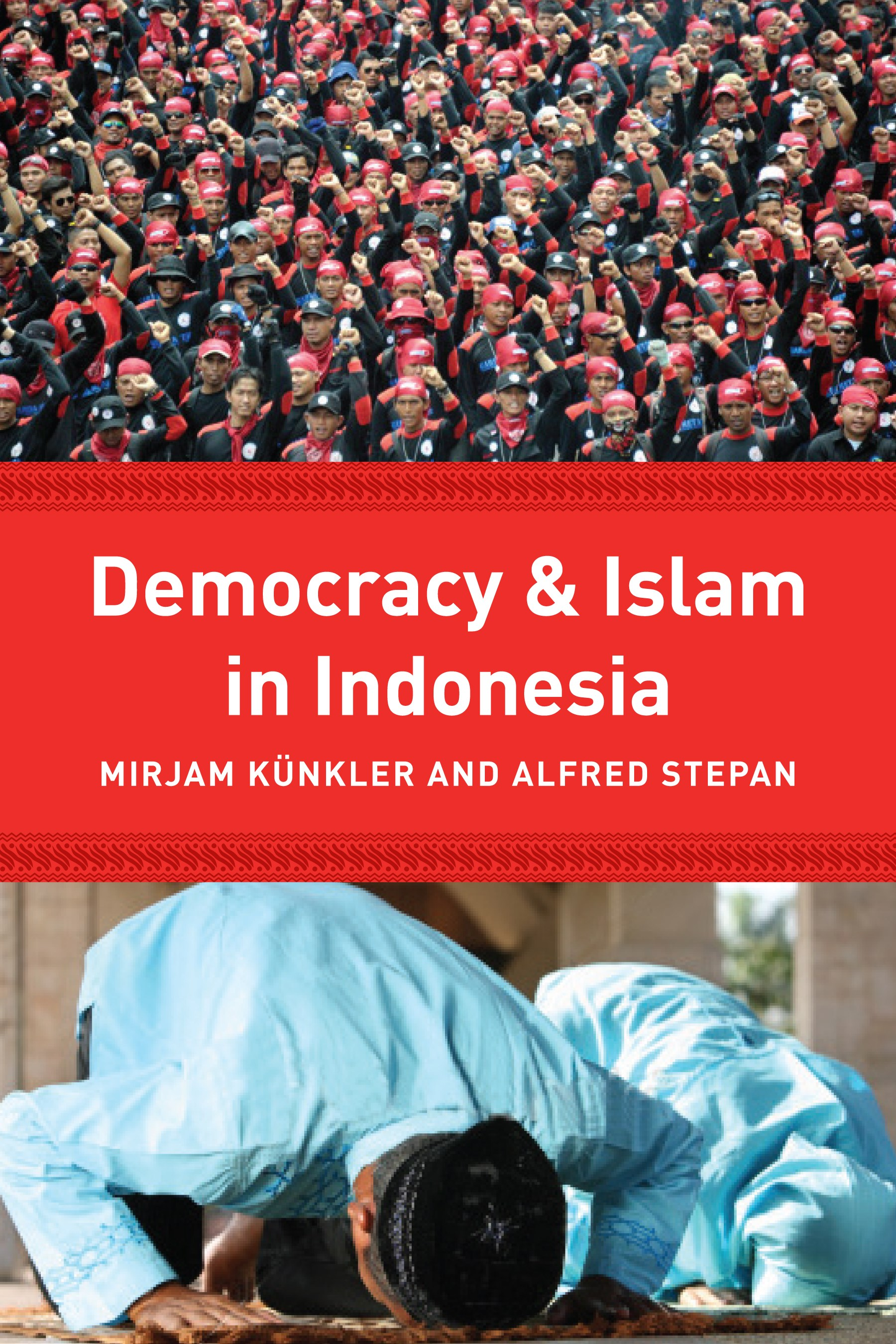 Democracy and Islam in Indonesia | Künkler / Stepan, 2013 | Buch (Cover)