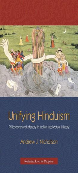 Abbildung von Nicholson | Unifying Hinduism | 2013 | Philosophy and Identity in Ind...