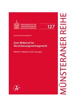 Abbildung von Wendt | Zum Widerruf im Versicherungsvertragsrecht | 1. Auflage | 2013 | 127 | beck-shop.de