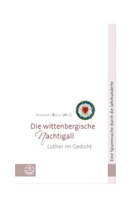 Abbildung von Block | Die wittenbergische Nachtigall | 2013 | Luther im Gedicht