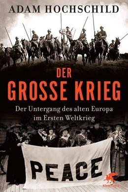 Abbildung von Hochschild   Der Große Krieg   3., Aufl.   2014   Der Untergang des Alten Europa...