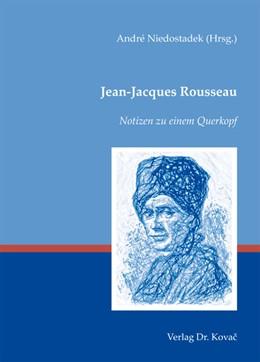 Abbildung von Niedostadek | Jean-Jacques Rousseau – Notizen zu einem Querkopf | 2013 | 100