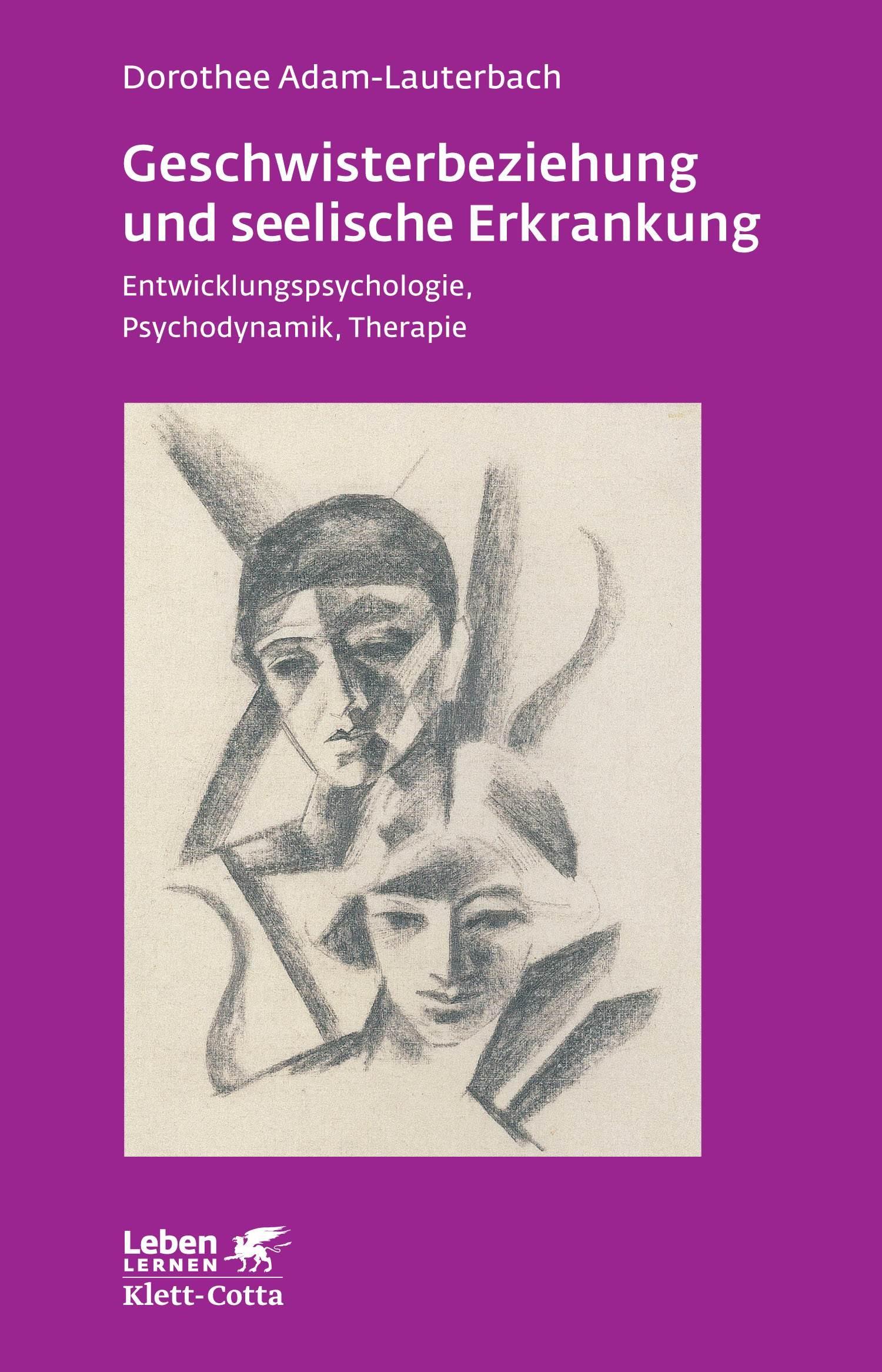 Geschwisterbeziehung und seelische Erkrankung | Adam-Lauterbach, 2013 | Buch (Cover)