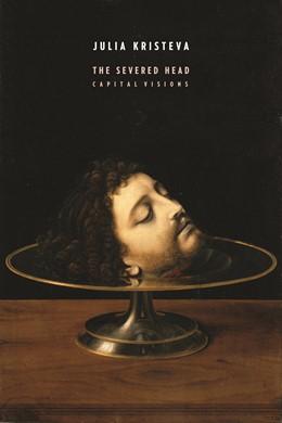Abbildung von Kristeva | The Severed Head | 2014 | Capital Visions