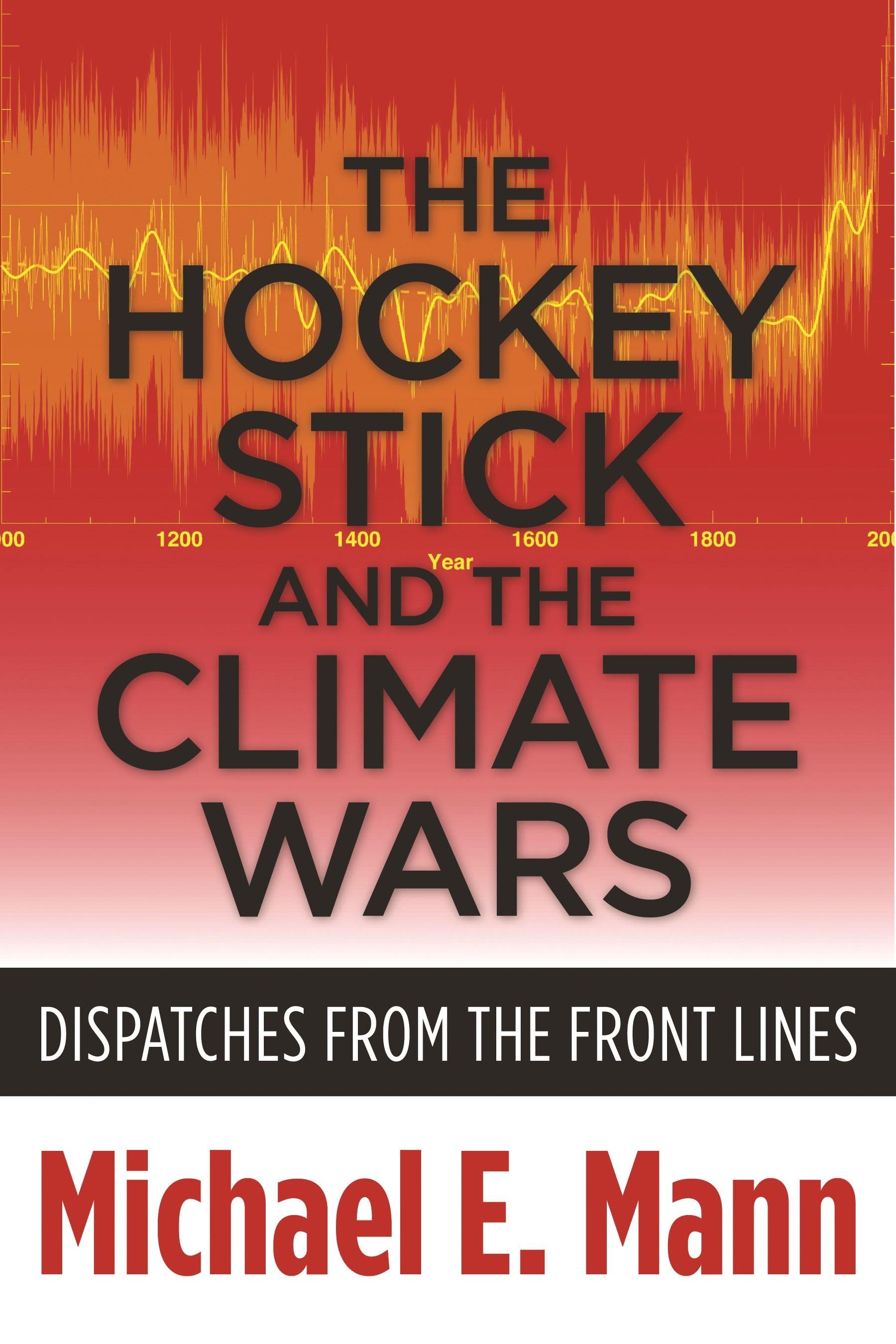 Abbildung von Mann | The Hockey Stick and the Climate Wars | 2013