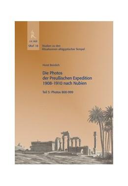 Abbildung von Beinlich | Die Photos der Preußischen Expedition 1908-1910 nach Nubien, Teil 5: Photos 800-999 | 2013 | 18