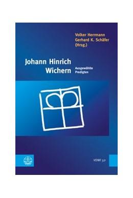 Abbildung von Herrmann / Schäfer | Johann Hinrich Wichern | 2014 | Ausgewählte Predigten | 50