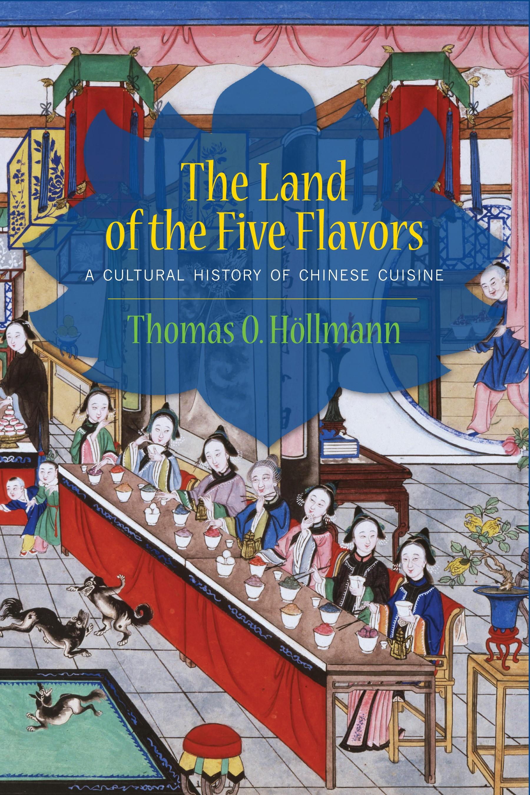 Abbildung von Höllmann | The Land of the Five Flavors | 2013