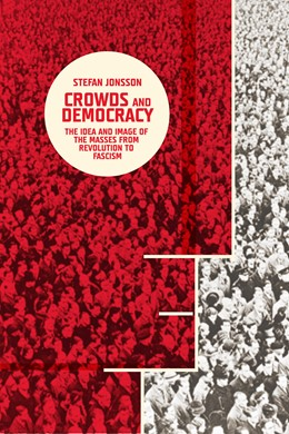 Abbildung von Jonsson | Crowds and Democracy | 2013 | The Idea and Image of the Mass...