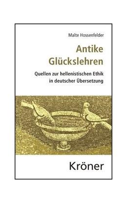 Abbildung von Hossenfelder / Rapp | Antike Glückslehren | 2013 | Quellen zur hellenistischen Et...