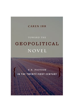 Abbildung von Toward the Geopolitical Novel | 2013 | U.S. Fiction in the Twenty-Fir...