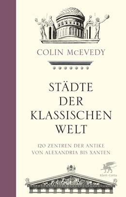 Abbildung von McEvedy | Städte der Klassischen Welt | 1. Auflage | 2013 | beck-shop.de