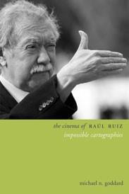 Abbildung von Goddard | The Cinema of Raúl Ruiz | 2013