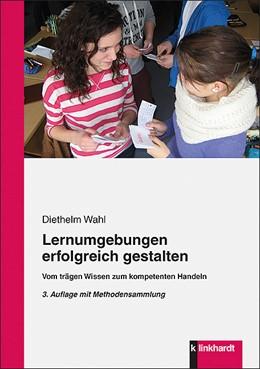 Abbildung von Wahl | Lernumgebungen erfolgreich gestalten | 2013 | Vom trägen Wissen zum kompeten...