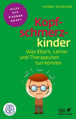 Abbildung von Seemann | Kopfschmerzkinder | 3. Druckaufl. | 2019 | Was Eltern, Lehrer und Therape...