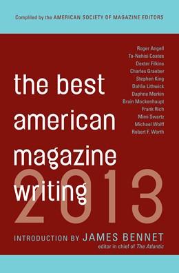 Abbildung von Holt / Editors | The Best American Magazine Writing 2013 | 2013