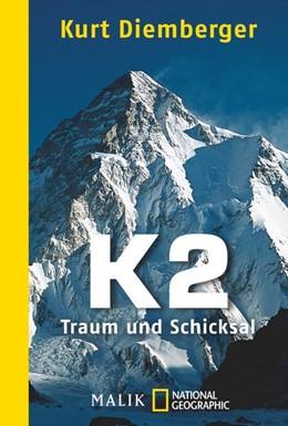 Abbildung von Diemberger | K2 - Traum und Schicksal | 1. Auflage | 2013 | beck-shop.de