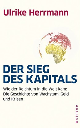 Abbildung von Herrmann | Der Sieg des Kapitals | 1. Auflage | 2013 | beck-shop.de