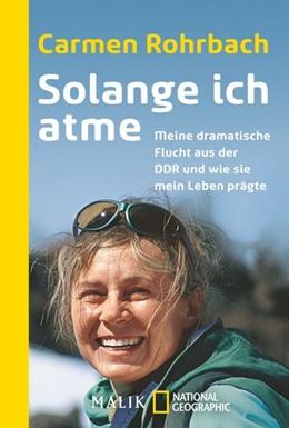 Abbildung von Rohrbach | Solange ich atme | 1. Auflage | 2013 | beck-shop.de