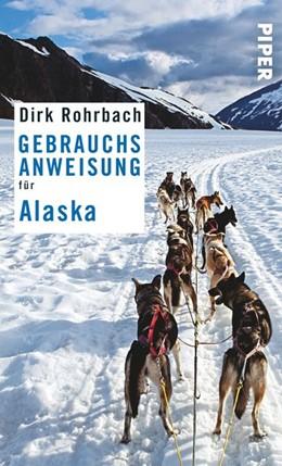 Abbildung von Rohrbach   Gebrauchsanweisung für Alaska   1. Auflage   2013   beck-shop.de