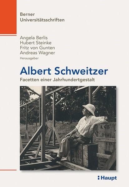 Abbildung von Steinke / Berlis / von Gunten | Albert Schweitzer | 2013