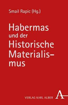 Abbildung von Rapic | Habermas und der Historische Materialismus | 2. Auflage | 2014 | beck-shop.de
