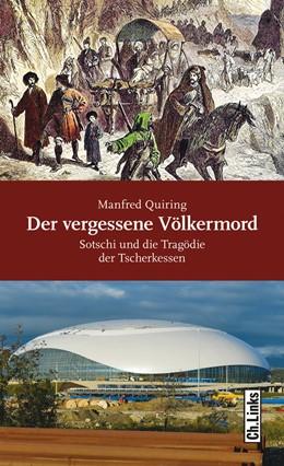 Abbildung von Quiring | Der vergessene Völkermord | 2013 | Sotschi und die Tragödie der T...