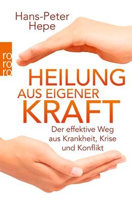 Abbildung von Hepe | Heilung aus eigener Kraft | 4. Auflage | 2014 | Der effektive Weg aus Krankhei...