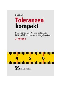 Abbildung von Ertl | Toleranzen kompakt | 3., aktualisierte und erweiterte Auflage | 2014 | Bautabellen zur DIN 18202