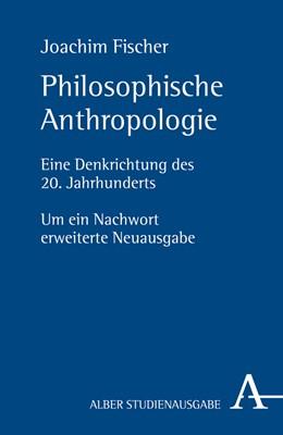 Abbildung von Fischer | Philosophische Anthropologie | 2019 | Eine Denkrichtung des 20. Jahr...