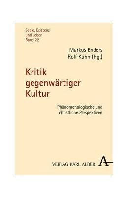 Abbildung von Enders / Kühn | Kritik gegenwärtiger Kultur | 2013 | Phänomenologische und christli...