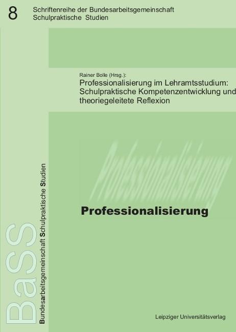 Abbildung von Bolle | Professionalisierung im Lehramtsstudium: Schulpraktische Kompetenzentwicklung und theoriegeleitete Reflexion | 2013