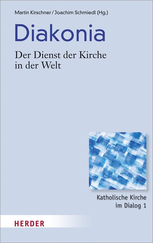 Abbildung von Kirschner / Schmiedl | Diakonia - Der Dienst der Kirche in der Welt | 2013