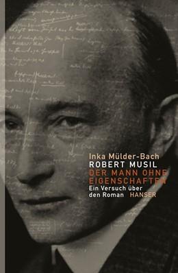 Abbildung von Mülder-Bach | Robert Musil: Der Mann ohne Eigenschaften | 2013 | Ein Versuch über den Roman