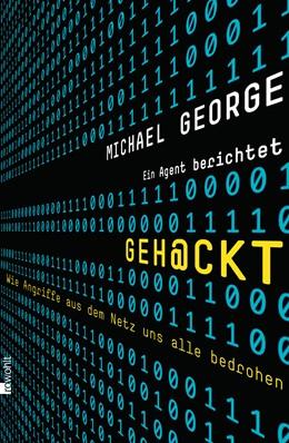 Abbildung von George | Geh@ckt | 2. Auflage | 2013 | Wie Angriffe aus dem Netz uns ...