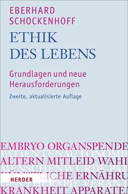 Abbildung von Schockenhoff | Ethik des Lebens | 2013 | Grundlagen und neue Herausford...