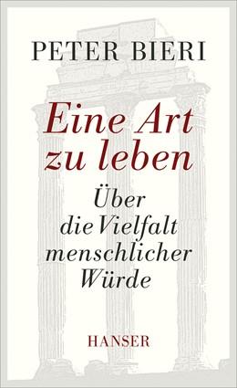 Abbildung von Bieri | Eine Art zu leben | 1. Auflage | 2013 | beck-shop.de