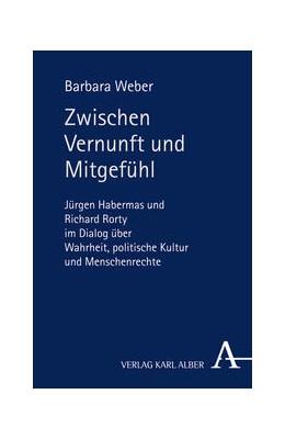 Abbildung von Weber | Zwischen Vernunft und Mitgefühl | 1. Auflage | 2013 | beck-shop.de